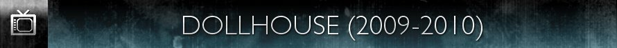 Dollhouse (2009-2010)