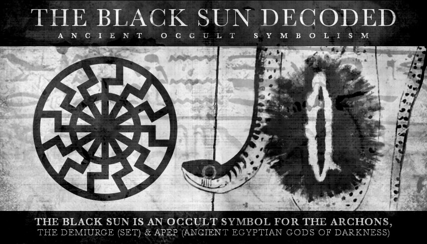 The Black Sun Decoded - The Archons, The Demiurge (Set) & Apep