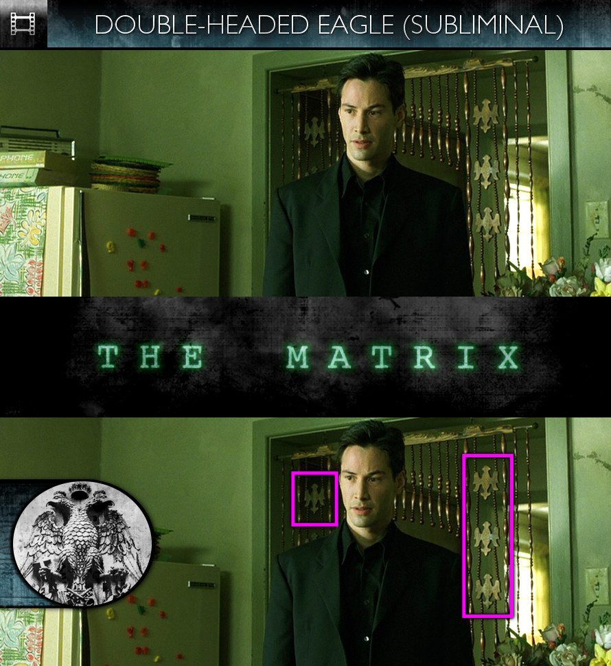 The Matrix (1999) - Double-Headed Eagle - Subliminal