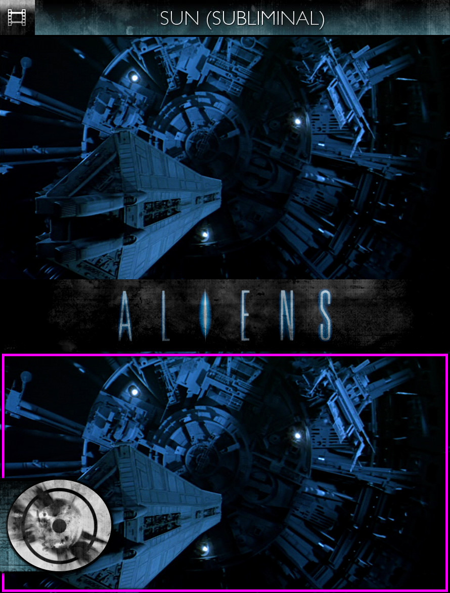 Aliens (1986) - Sun/Solar - Subliminal