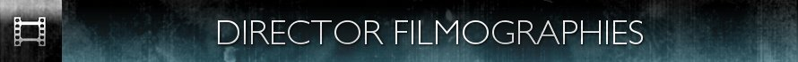 Director Filmographies