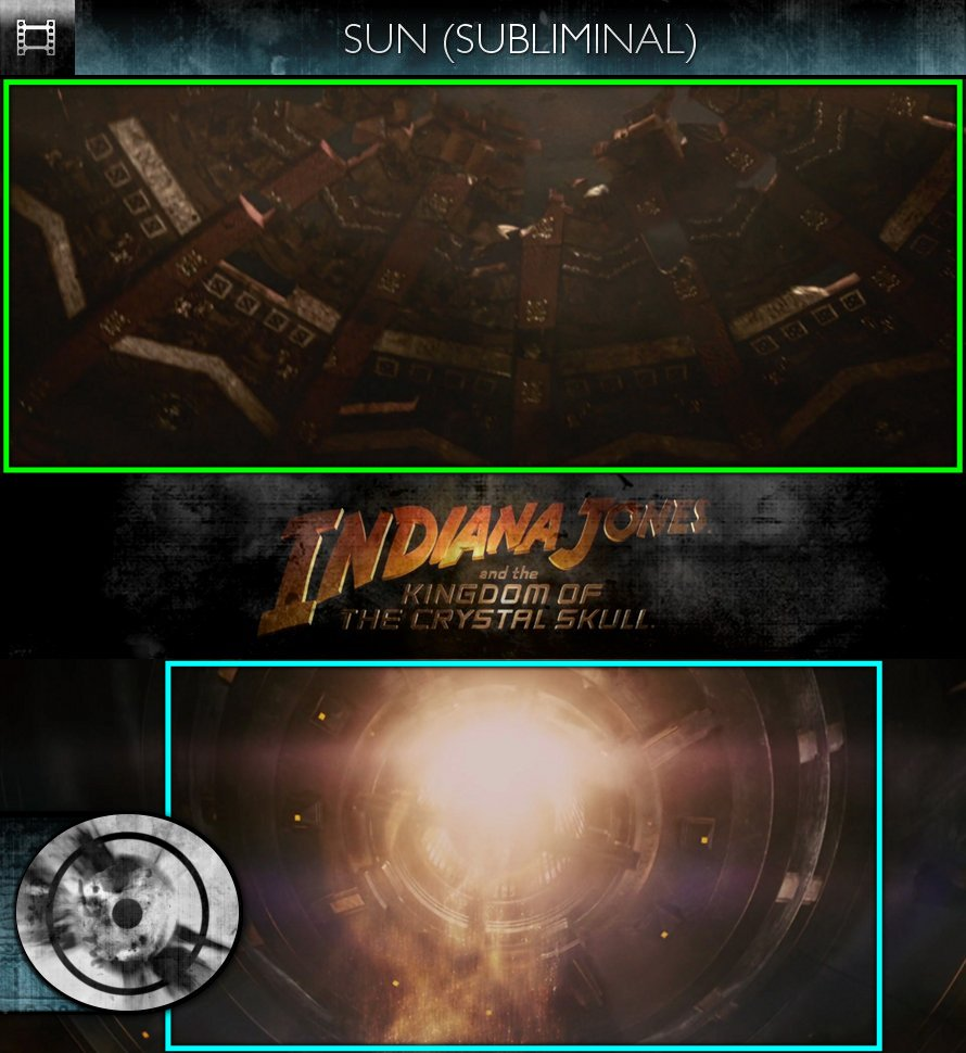 Indiana Jones & The Kingdom of the Crystal Skull (2008) - Sun/Solar - Subliminal