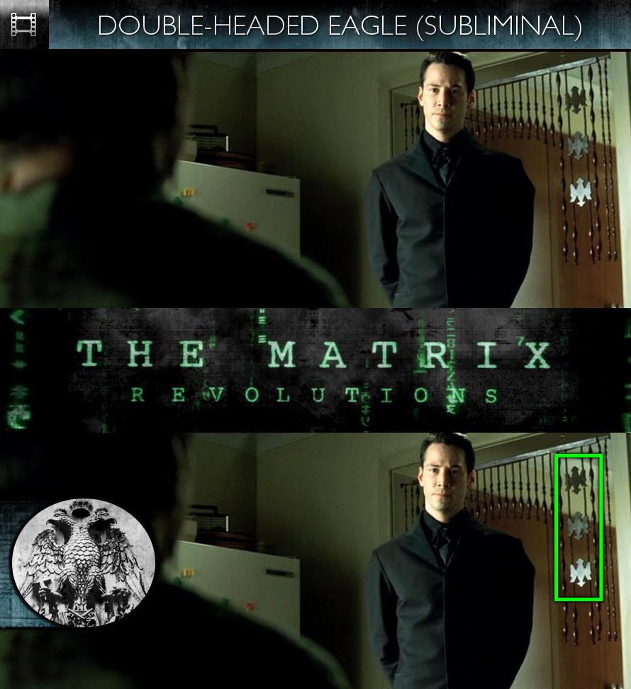 The Matrix Revolutions (2003) - Double-Headed Eagle - Subliminal