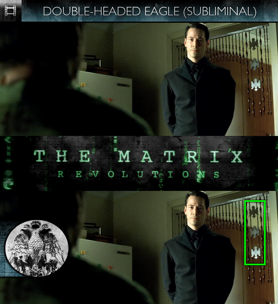 The Matrix Revolutions (2003) - Double-Headed Eagle - Subliminal