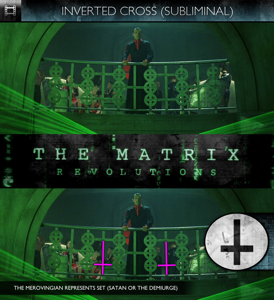 The Matrix Revolutions (2003) - Inverted Cross - Subliminal