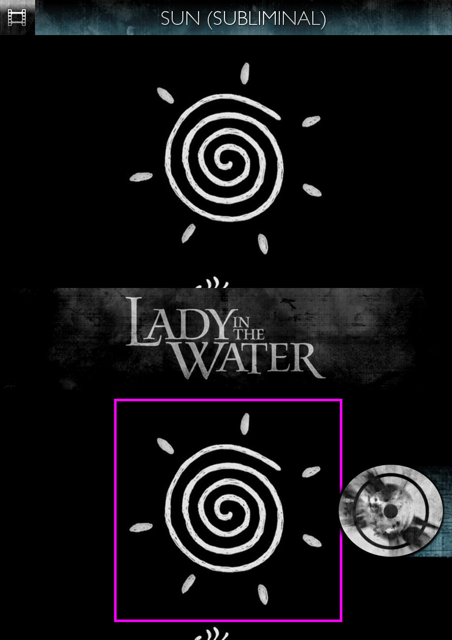 Lady in the Water (2006) - Sun/Solar - Subliminal