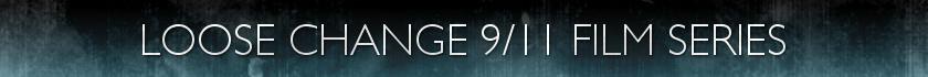 Loose Change 9/11 Film Series