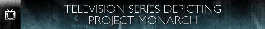 Television Series Depicting Project Monarch