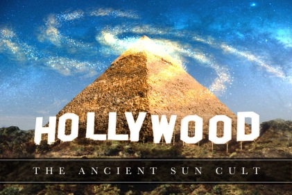 Hollywood: The Ancient Sun Cult
