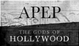 APEP: The Gods of Hollywood