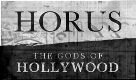 HORUS: The Gods of Hollywood