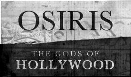 OSIRIS: Gods of Hollywood