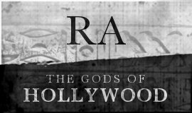 RA: The Gods of Hollywood