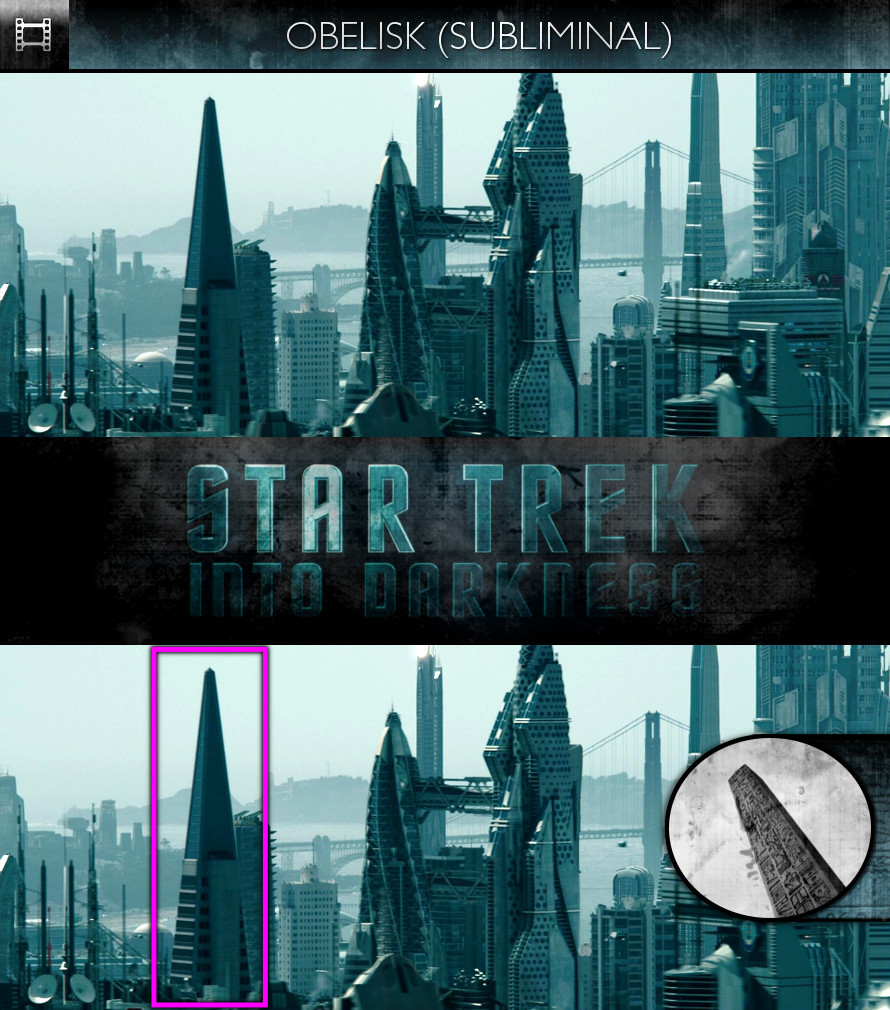 Star Trek Into Darkness (2013) - Obelisk - Subliminal