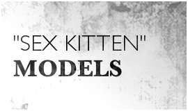 Sex Kitten Models