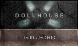 Dollhouse - 1x00 - Echo