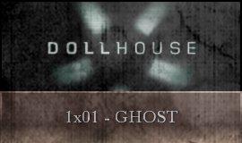 Dollhouse - 1x01 - Ghost
