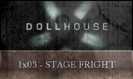 Dollhouse - 1x03 - Stage Fright