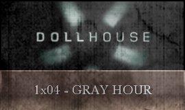 Dollhouse - 1x04 - Gray Hour