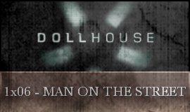 Dollhouse - 1x06 - Man On The Street
