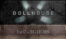 Dollhouse - 1x07 - Echoes
