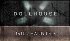 Dollhouse - 1x10 - Haunted