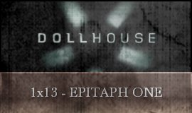 Dollhouse - 1x13 - Epitaph One
