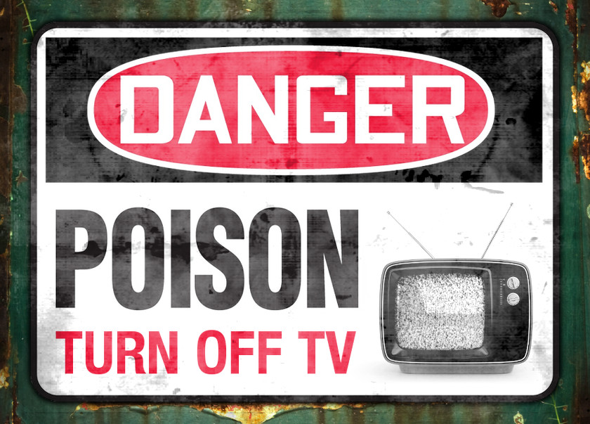 Danger - Poison - Turn Off TV