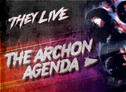 They Live - The Archon Agenda
