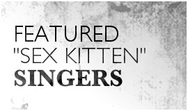 Featured Sex Kitten Singers-btn
