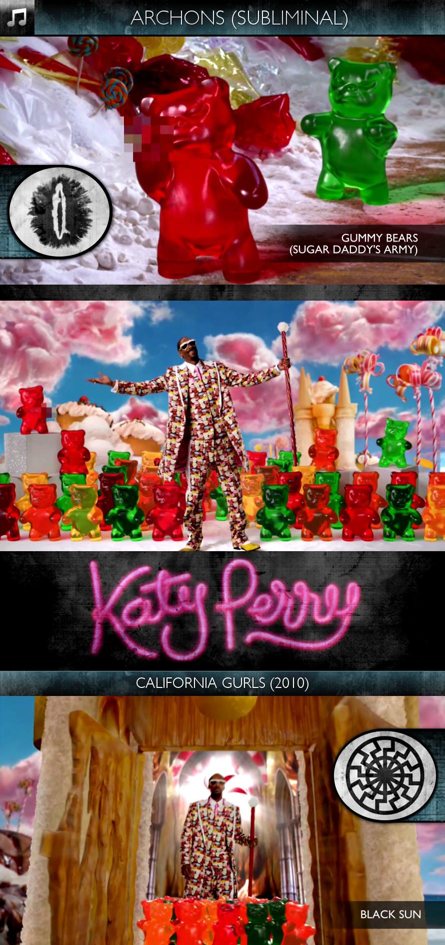 Katy Perry - California Gurls (2010) - Archons - Gummy Bears (Sugar Daddy's Army) - Subliminal