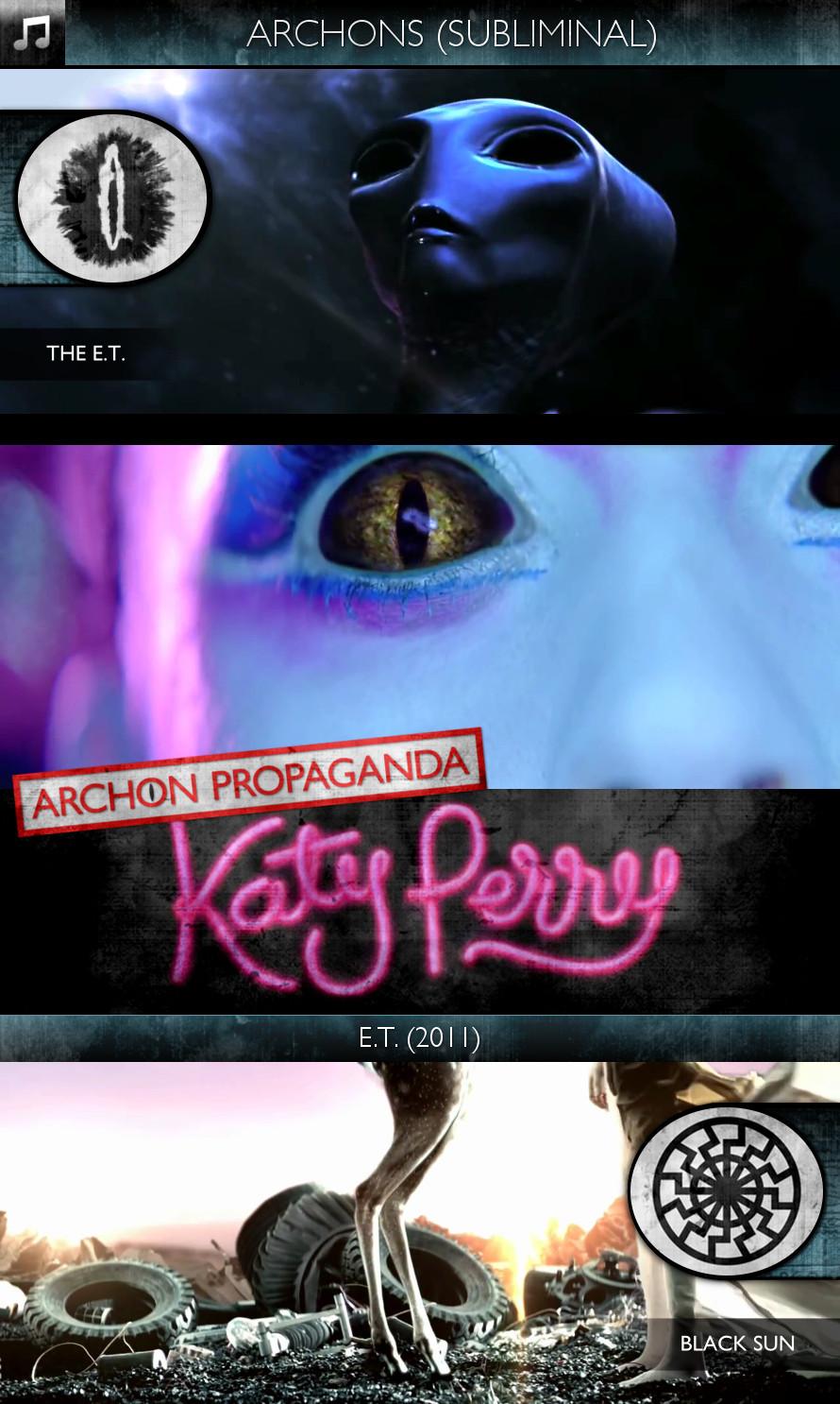 Katy Perry - E.T. (2011) - Archons - The E.T. - Subliminal