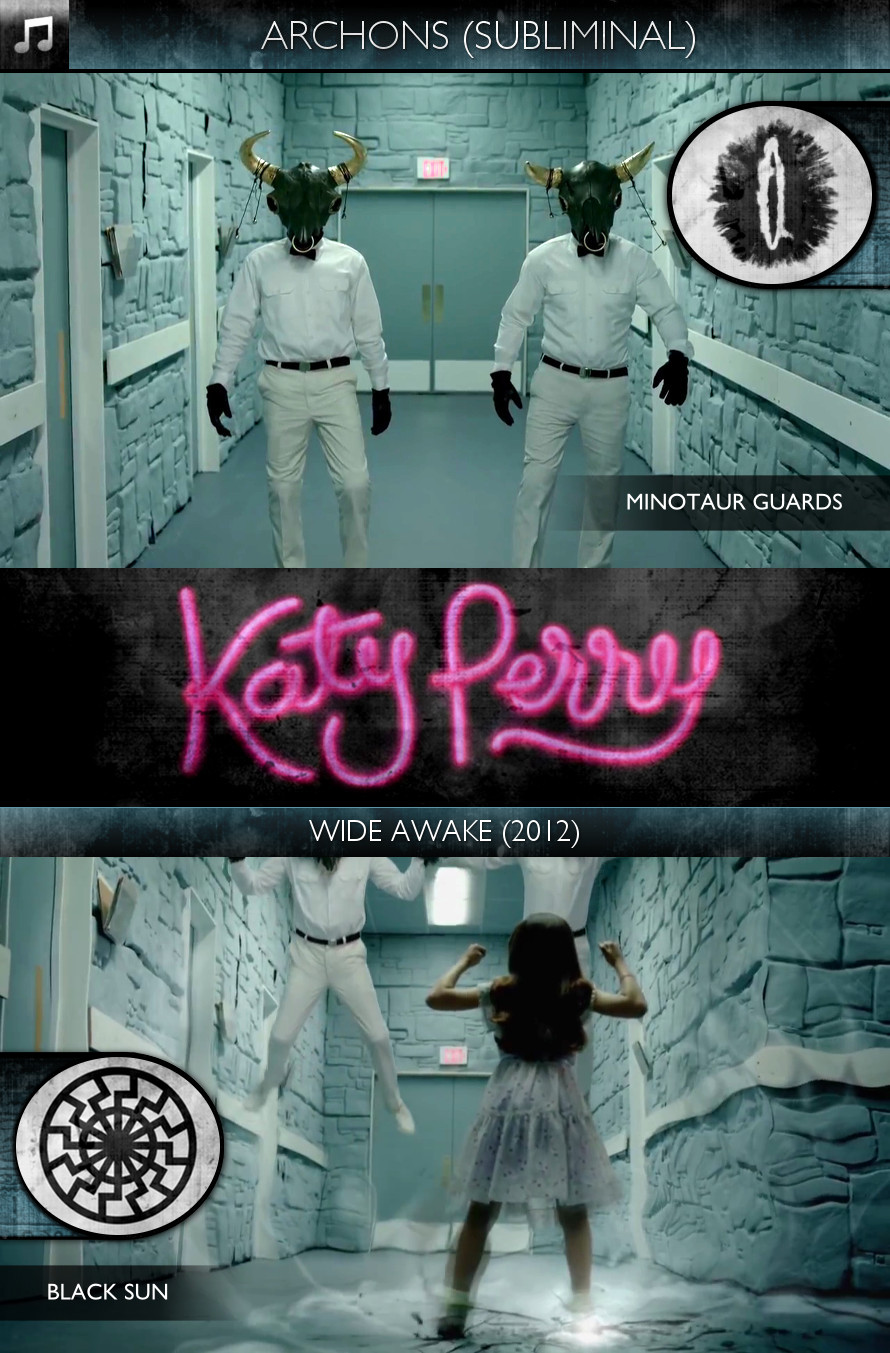 Katy Perry - Wide Awake (2012) - Archons - Minotaur Guards - Subliminal