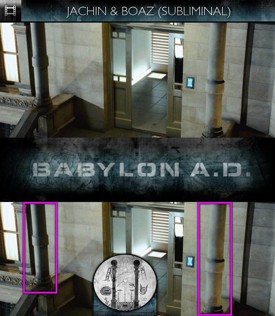 Babylon A.D. (2008) - Jachin & Boaz - Subliminal