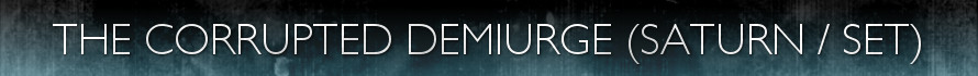 The Corrupted Demiurge (Saturn-SET )