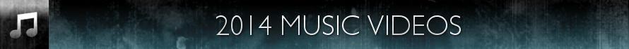 2014 Music Videos