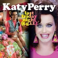 Katy Perry - Last Friday Night (T.G.I.F.) (2011)