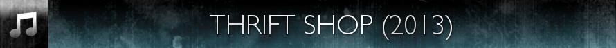Thrift Shop (2013)