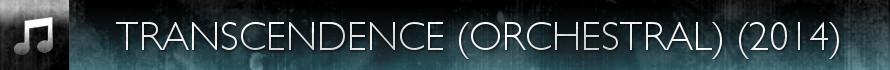 Transcendence (Orchestral) (2014)